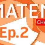 MATEM CHANNEL Ep.2 ประจำวันที่ 1 กรกฎาคม 2561